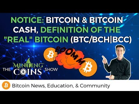 "Notice: Bitcoin & Bitcoin Cash, Definition of The ""Real"" Bitcoin (BTC / BCH 