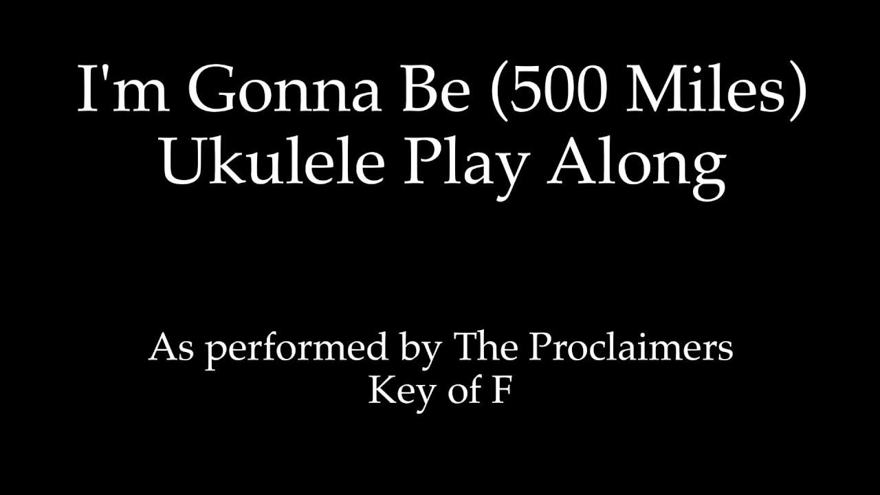 Im Gonna Be 500 Miles Ukulele Play Along Youtube