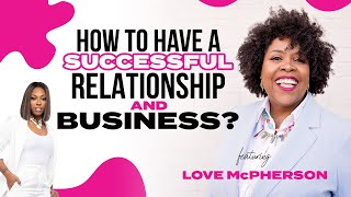 How To Have A Good Relationship AND Business?