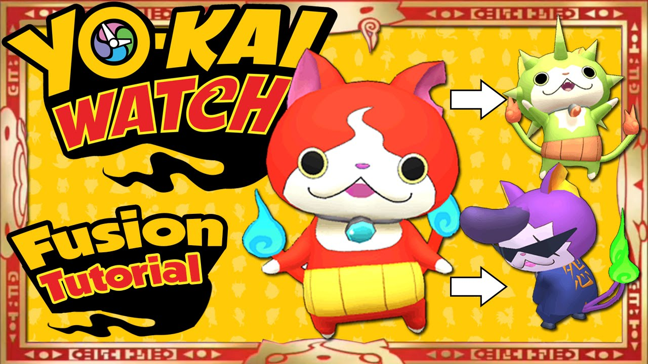Yo Kai Watch All 27 Yo Kai Fusions All 16 Item Fusions