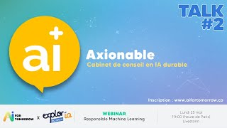 AI for Tomorrow - Axionable, Responsible Machine Learning