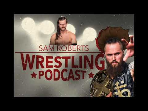 Aleister Black AND Adam Cole - Sam Roberts Wrestling Podcast 182 w/State of Wrestling