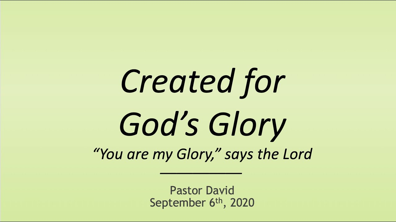 Created for God's Glory — September 6th, 2020