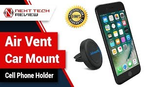 Air Vent Car Mount Cell Phone Holder Product Review  – NTR