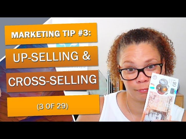 Marketing Tip #3: Up-selling and Cross-selling