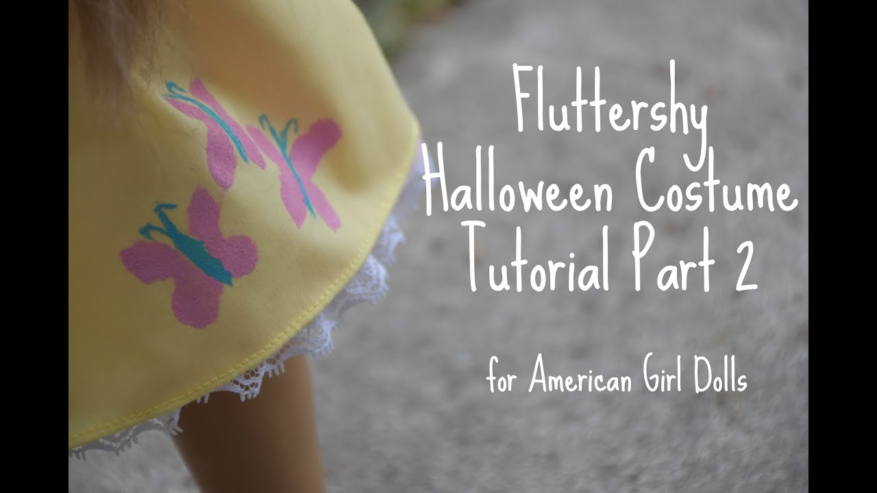 fluttershy halloween costume for american girl doll part 2 - youtube