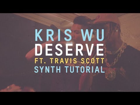 Kris Wu - Deserve ft. Travis Scott (Bass Synth Tutorial)