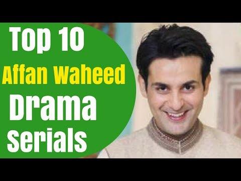 Top 10 Affan Waheed Drama Serials.   T10PP