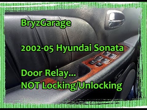 2002-05 Hyundai Sonata Door Relay NOT Locking/Unlocking - YouTube