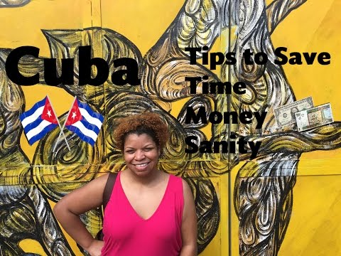 Cuba, Tips to Save Time, Money, Sanity