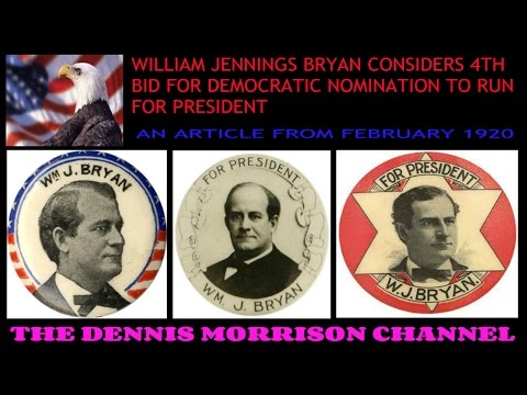 WILLIAM JENNINGS BRYAN CONSIDERS 4TH RUN FOR PRESIDENT - 1920