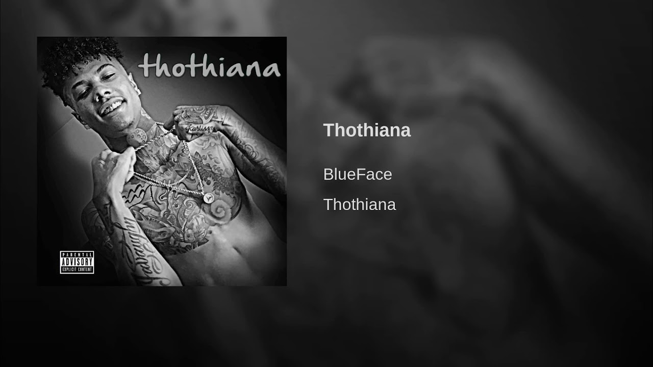 Blueface's 'Thotiana' Has Become His First 'Billboard' Hot 100 Hit