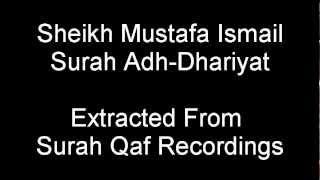Sheikh Mustafa Ismail Surah Adh-Dhariyat No.5