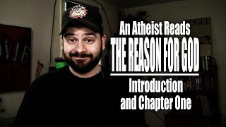 Introduction and Chapter One - An Atheist Reads The Reason for God