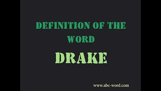 "Definition of the word ""Drake"""