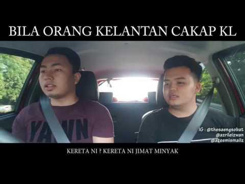 Bila Orang Kelantan Cakap KL