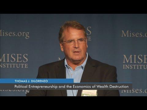 Political Entrepreneurship and the Economics of Wealth Destruction | Thomas J. DiLorenzo