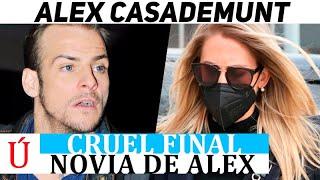 ¡Terrible! El drama de la novia de Alex Casademunt a la luz: así se enteró de la noticia