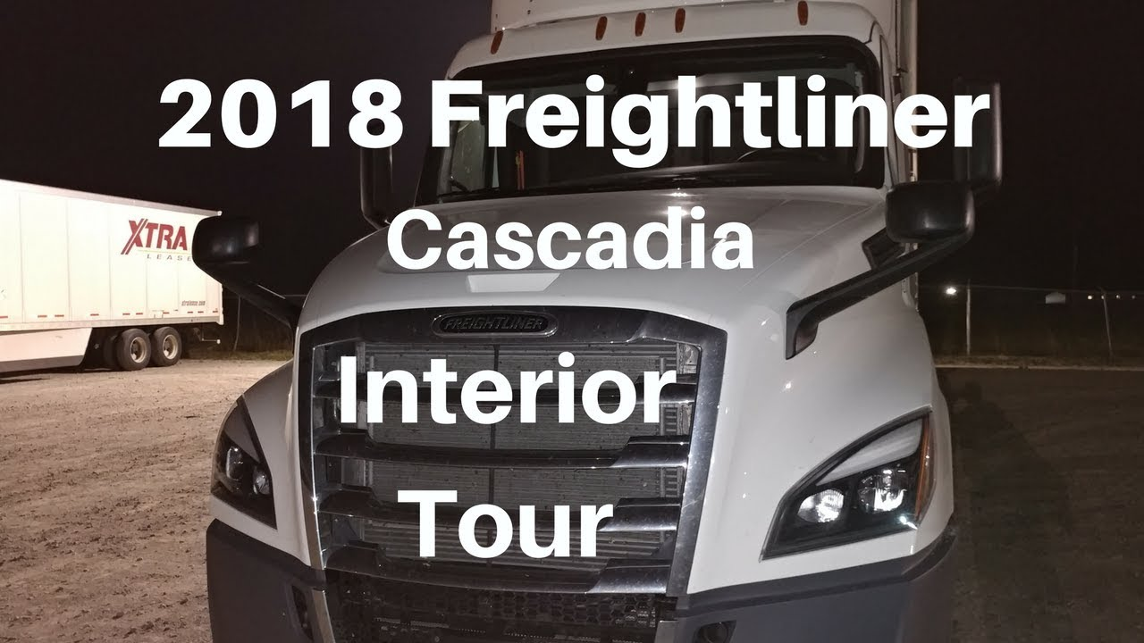 Interior Tour Of My New 2018 Freightliner Cascadia Youtube