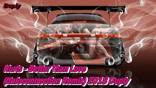 Download Hurts - Better Than Love (Italoconnection Remix) 2018 Duply Mp3 and Videos