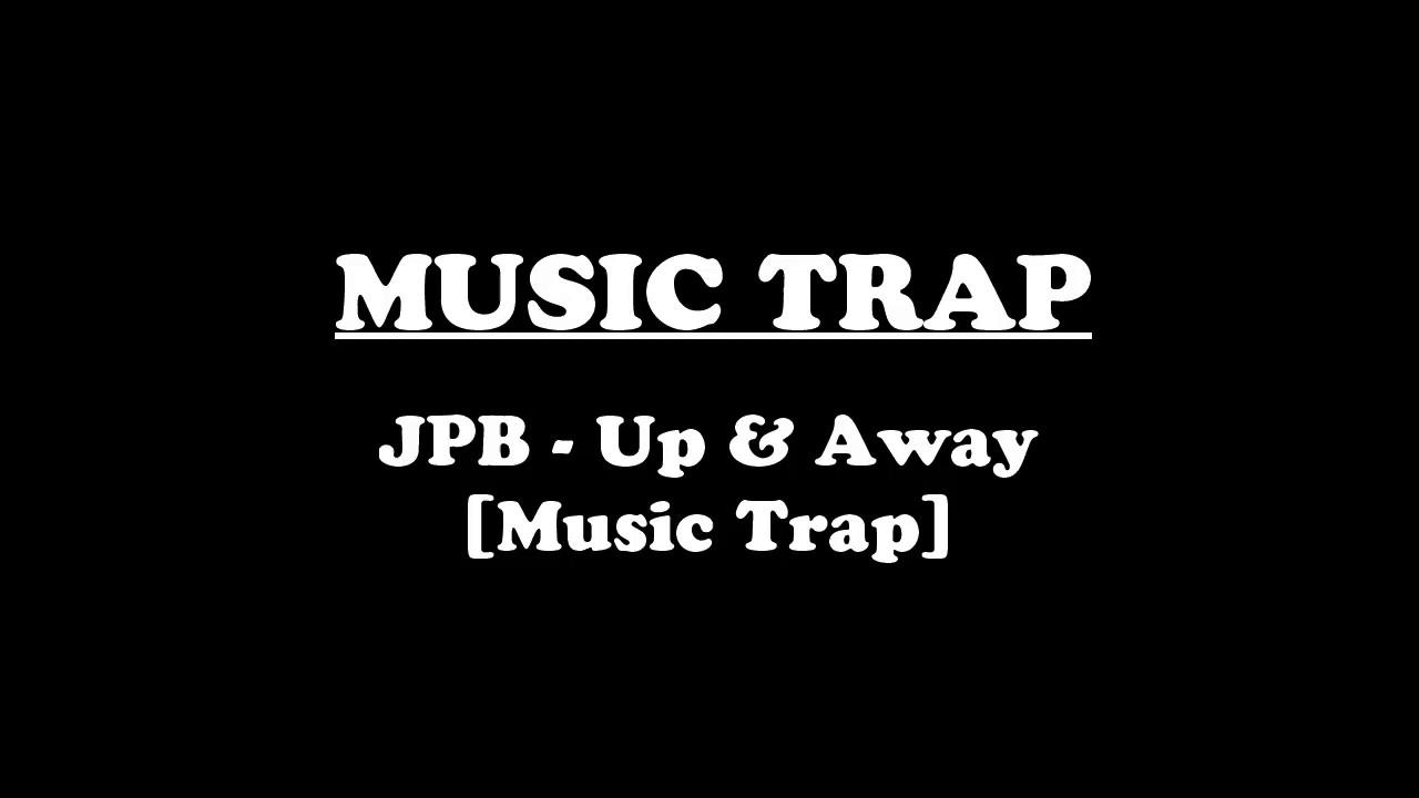JPB - Up & Away | Music Trap