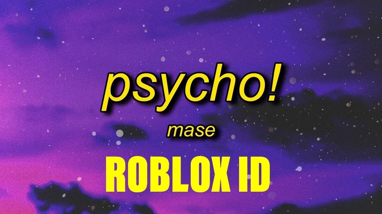 My Manz Roblox Id Mase Psycho Roblox Id Youtube