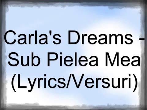 Carla's Dreams - Sub Pielea Mea (versuri)