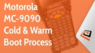 Motorola MC-9090 Cold and Warm Boot Process