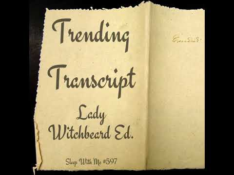 597 - Trending Transcript | Lady Witchbeard Edition