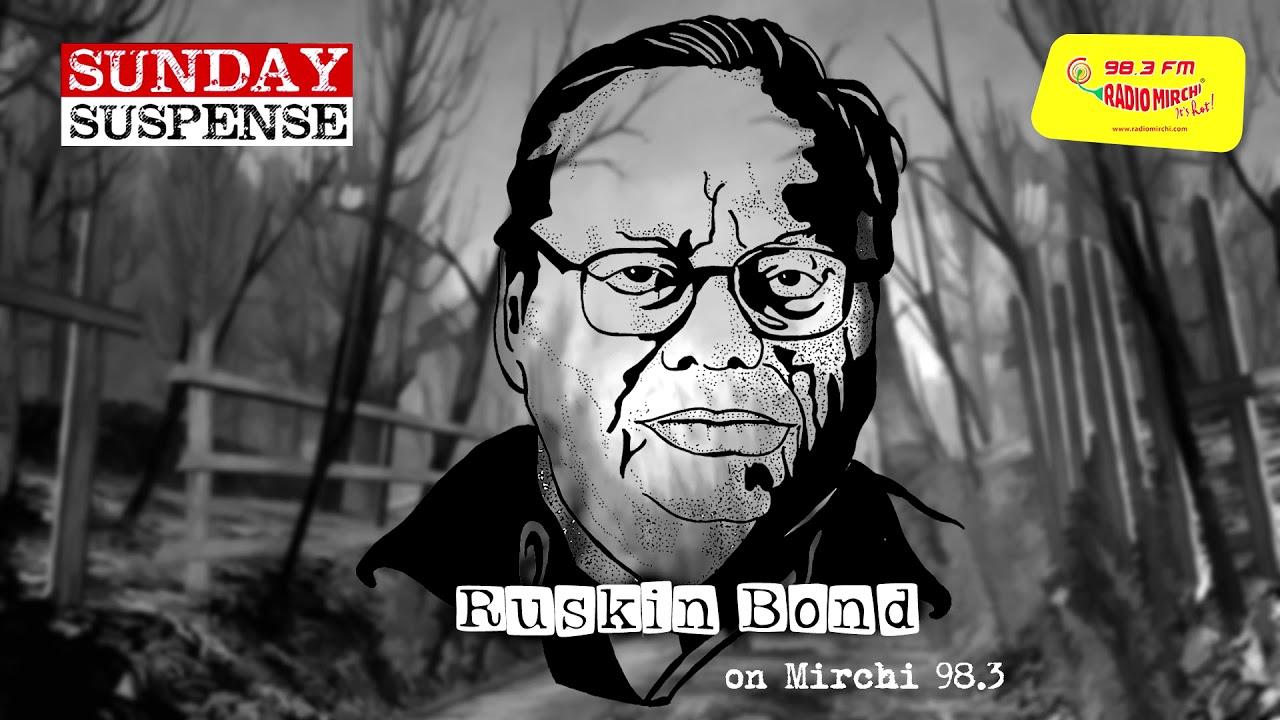Sunday Suspense | Whispering In The Dark | Phishphish | Ruskin Bond | Mirchi 98.3