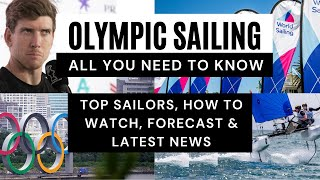 Tokyo 2020 Olympic Sailing 🏅🇯🇵 [How to watch, latest news, forecast \u0026 more]