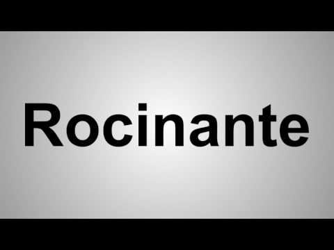 Rocinante pronunciation