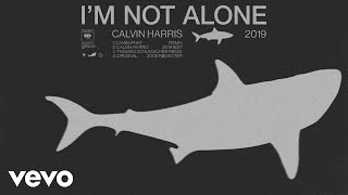 Calvin Harris - I'm Not Alone (2019 Edit) [ Audio]