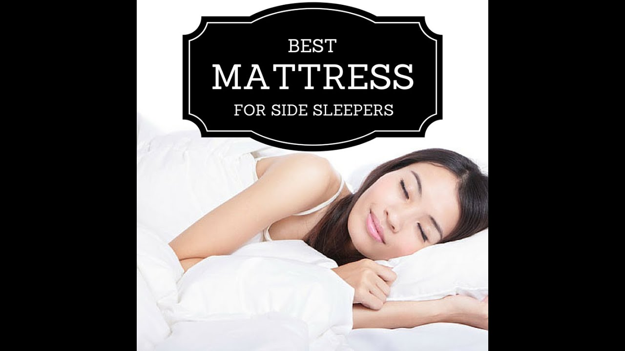 Best Mattress For Side Sleepers What Is The Best Type Of Mattress