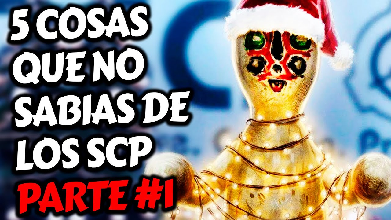 5 COSAS QUE NO SABÍAS DE LOS SCP