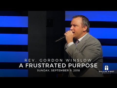 Rev. Gordon Winslow – A Frustrated Purpose