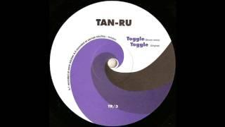 Tan-Ru - Toggle (Broom Remix)
