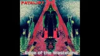 Fatalist - Edge of the Wasteland EP Promo (11/17/15 on bandcamp)