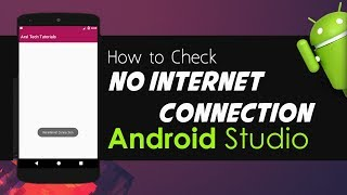 Android Studio Tutorials - How to Check Internet Connection   Show No Internet Connection Message