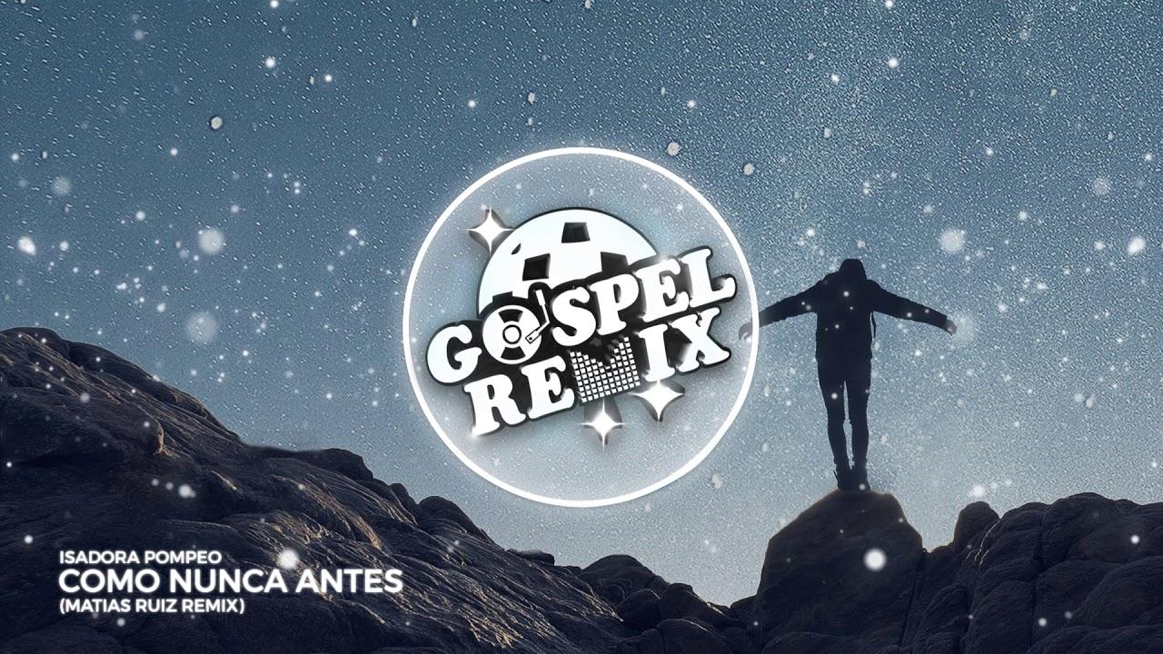 Isadora Pompeo - Como Nunca Antes (Matias Ruiz Remix) [Future Trap Gospel]