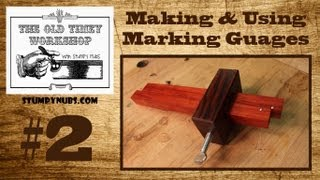 Making & Using Homemade Wood Marking Gauges- Stumpy Nubs Old-timey Woodworking 2