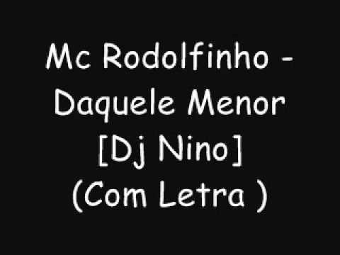 Mc Rodolfinho - Daquele Menor[Dj Nino]      (Com Letra ) -SIGAM @GuuhMc