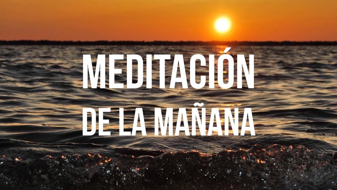 Meditación De La Mañana Meditación Para Comenzar El Día Por Louis Hay Youtube