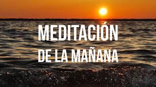 Meditación de la Mañana - Meditación para Comenzar el Día - Por Louis Hay