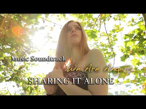 We Are Angels Music   6. Sharing It Alone