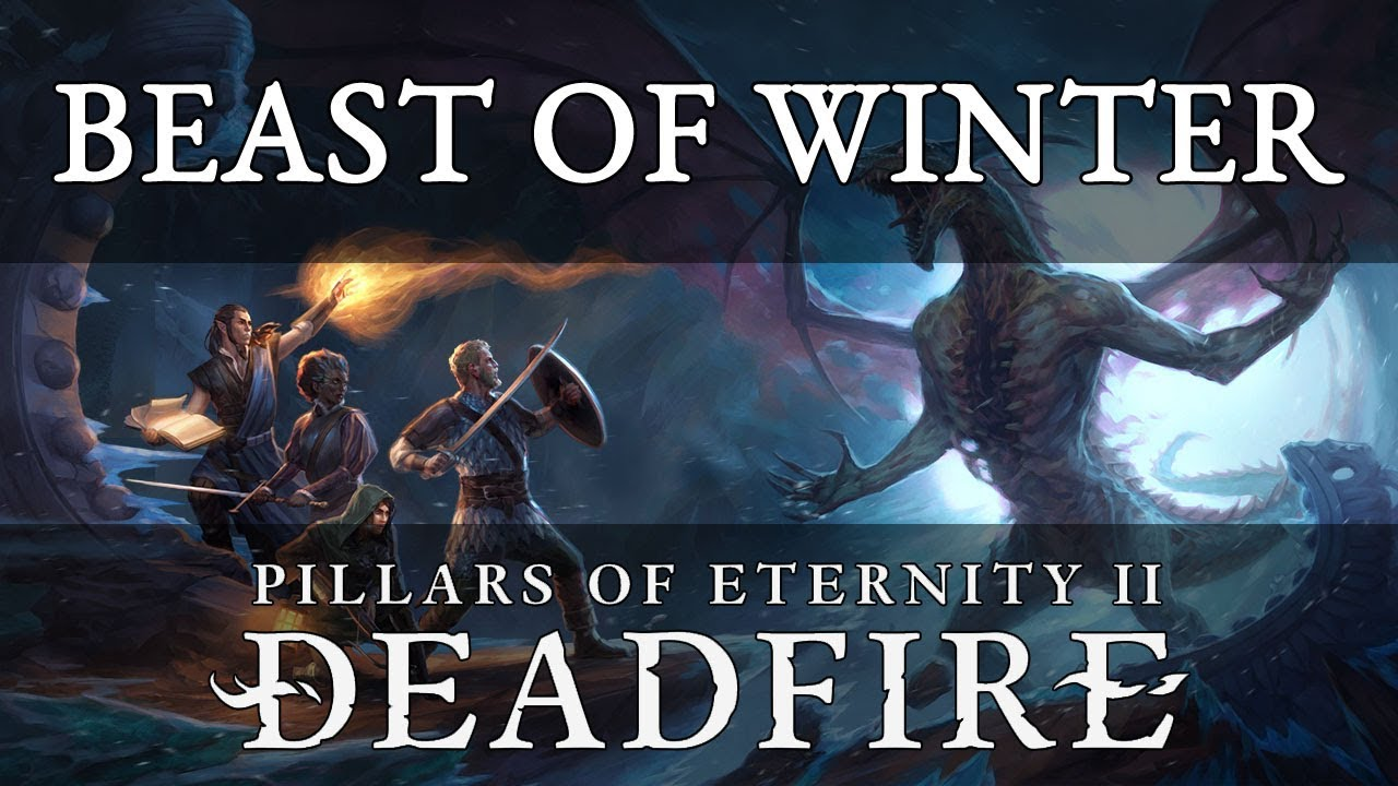 Pillars Of Eternity 2 Deadfire Beast of Winter Review – Dimensional  Contingency