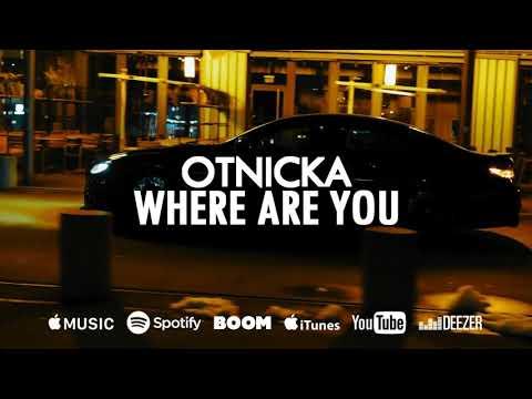Otnicka - Where