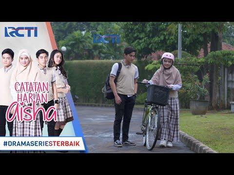 CATATAN HARIAN AISHA - Kok Bisa Rafa Berduaan Sama Aisha  [22 Januari 2018]