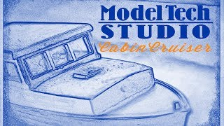 Cabin Cruiser, Model Tech Studio