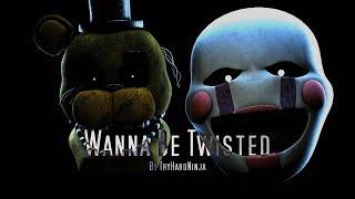 (SFM/FNAF) Wanna Be Twisted